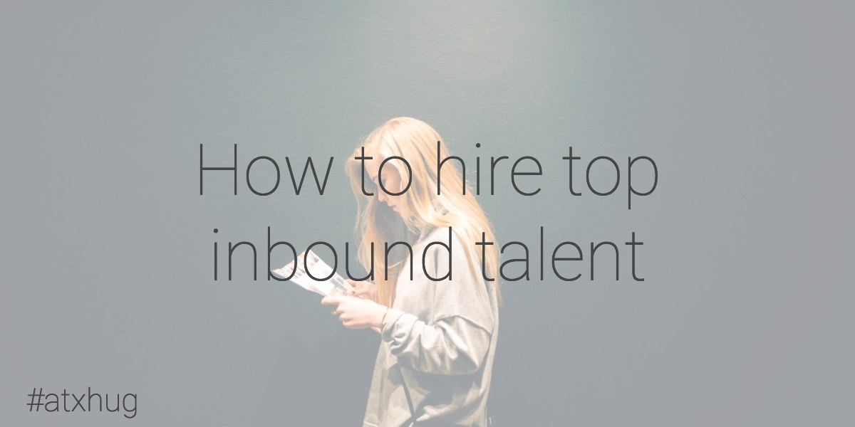 may 2017_how to hire inbound talent (1).jpg